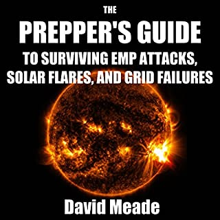 The Prepper's Guide to Surviving EMP Attacks, Solar Flares, and Grid Failures cover art