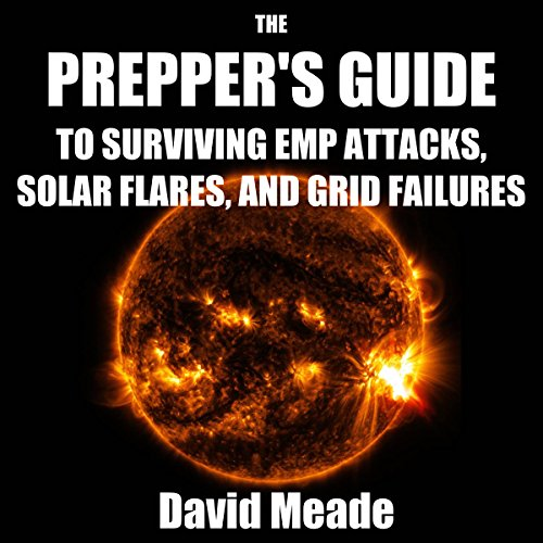 The Prepper's Guide to Surviving EMP Attacks, Solar Flares, and Grid Failures audiobook cover art