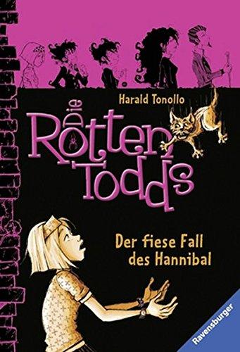 Die Rottentodds 2: Der fiese Fall des Hannibal (Ravensburger Taschenbücher)