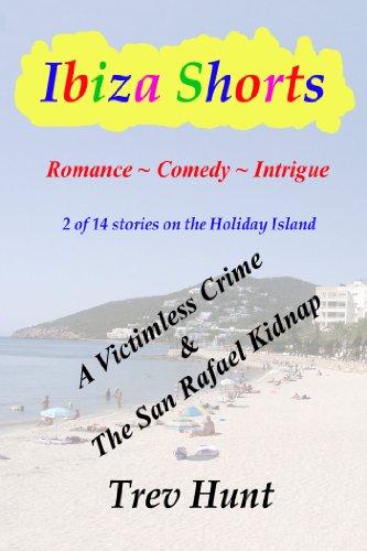 A Victimless Crime & The San Rafael Kidnap (Ibiza shorts Book 1) (English Edition)