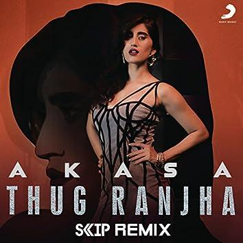Thug Ranjha (DJ Skip Remix)