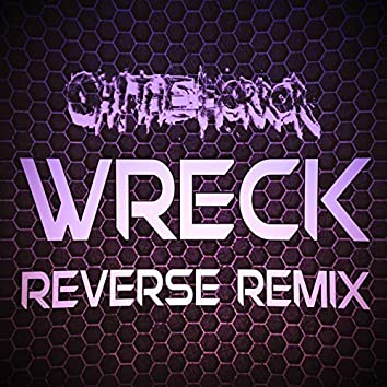Wreck (Reverse Remix)