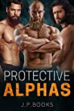 Protective Alphas: Steamy Romance Short Reads (English Edition)