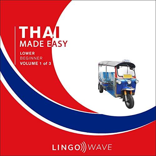 『Thai Made Easy: Lower Beginner, Volume 1 of 3』のカバーアート