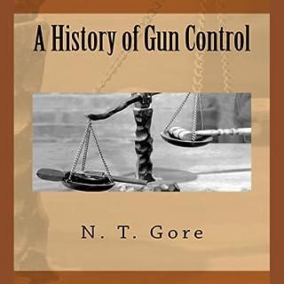 A History of Gun Control                   Auteur(s):                                                                                                                                 N. T. Gore                               Narrateur(s):                                                                                                                                 Donny Baarns                      Durée: 55 min     Pas de évaluations     Au global 0,0