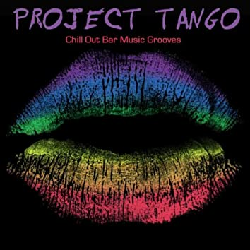 Project Tango - Chill Out Bar Music Grooves