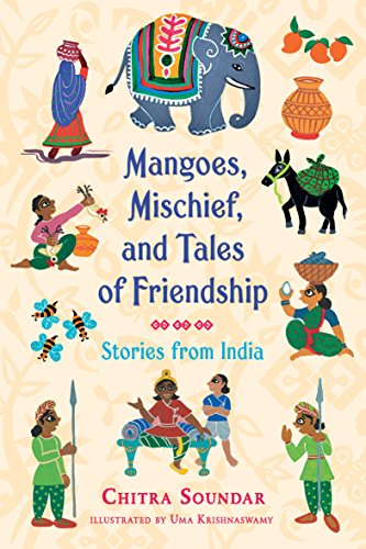 Image of Mangoes, Mischief, and Tales of Friendship: Stories from India