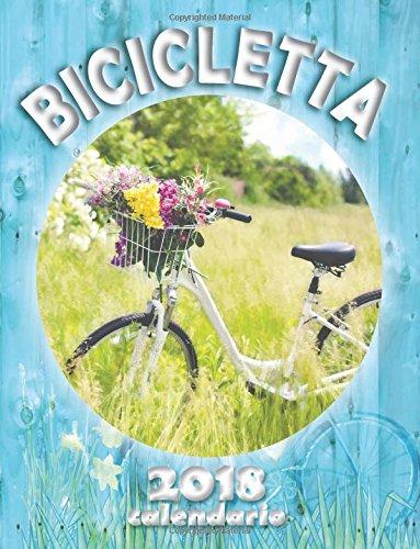 Bicicletta 2018 calendario (Edizione Italia)