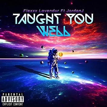 Taught You Well (feat. JordanJ)