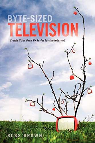 Byte Sized Television: Create Your Own TV Series