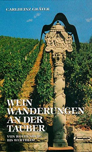 Weinwanderungen an der Tauber: Von Rothenburg bis Wertheim