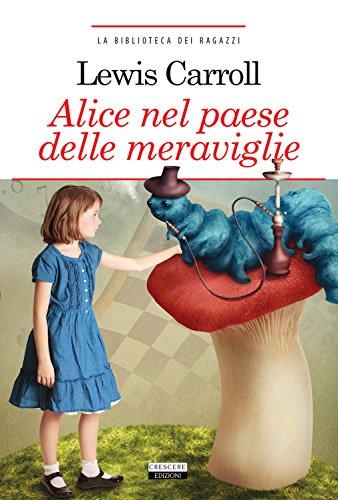 Alice nel paese delle meraviglie. Ediz. integrale illustrata. Con Segnalibro