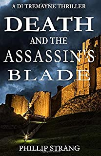 Death and the Assassin's Blade (DI Tremayne Thriller Series)