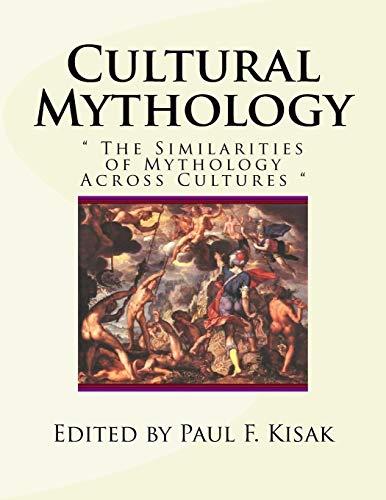 Cultural Mythology: ' The Similarities of Mythology Across Cultures '