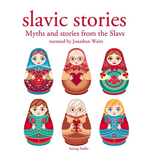 Slavic Stories: Myths and Stories from the Slavs audiobook cover art