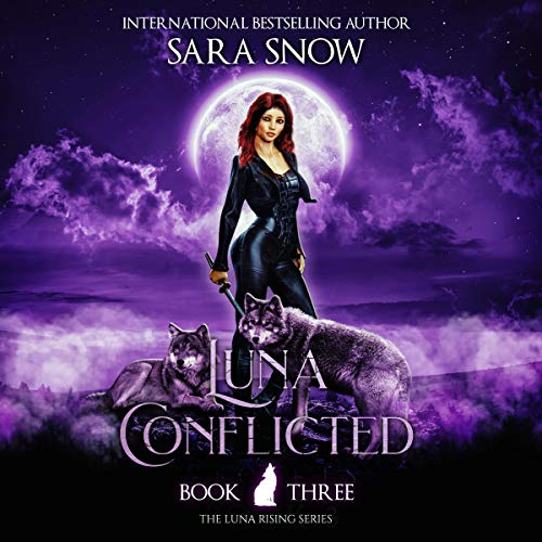 Luna Conflicted Audiobook By Sara Snow cover art