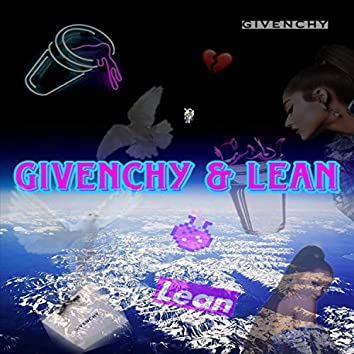 Givenchy & Lean