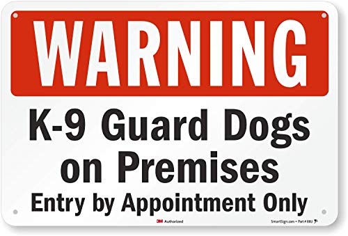 SmartSign 'Warning - K-9 Guard Dogs On Premises, Entry by Appointment Only' Sign | 12' x 18' 3M Engineer Grade Reflective Aluminum