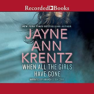 When All the Girls Have Gone                   By:                                                                                                                                 Jayne Ann Krentz                               Narrated by:                                                                                                                                 Amanda Leigh Cobb                      Length: 10 hrs and 26 mins     889 ratings     Overall 4.2