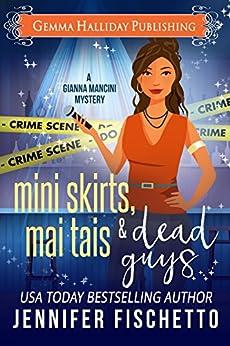 Miniskirts, Mai Tais & Dead Guys (Gianna Mancini Mysteries Book 2) by [Jennifer Fischetto]