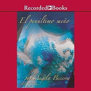 El Penultimo Sueño [The Penultimate Dream (Texto Completo)] audiobook cover art