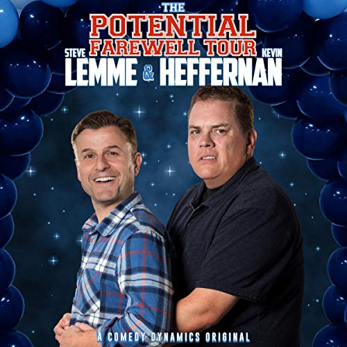 Steve Lemme & Kevin Heffernan: The Potential Farewell Tour audiobook cover art