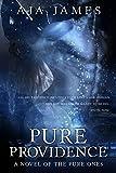 Pure Providence: A Novel of the Pure Ones (Novella)...