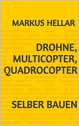 Drohne, Multicopter, Quadrocopter selber bauen