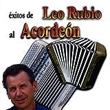 Exitos de Leo Rubio al Acordeón