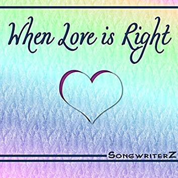 When Love is Right