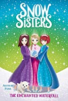 The Enchanted Waterfall (4) (Snow Sisters)