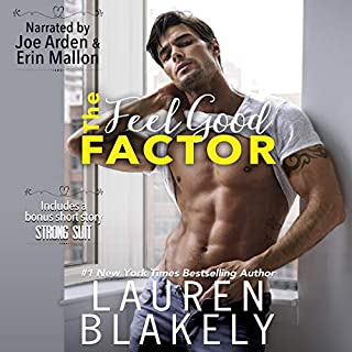 The Feel Good Factor                   By:                                                                                                                                 Lauren Blakely                               Narrated by:                                                                                                                                 Joe Arden,                                                                                        Erin Mallon                      Length: 7 hrs and 2 mins     321 ratings     Overall 4.6