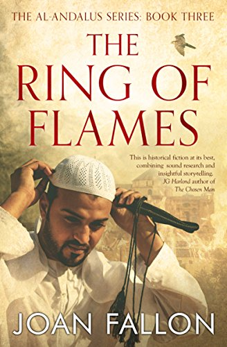 Book: The Ring of Flames - The al-Andalus series Book Three by Joan Fallon