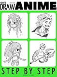 Anyone Can Draw Anime: Easy Step-by-Step Drawing Tutorial for Kids, Teens, and Beginners. How to Learn To Draw Manga And Anime. Book 1 (Aspiring artist's guide: manga and anime)