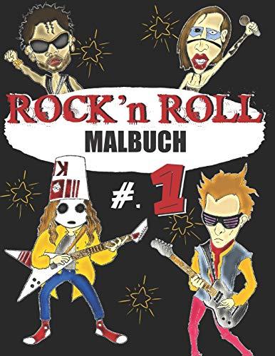 ROCK N ROLL MALBUCH: Ein Malbuch für Erwachsene über ROCK MUSIC & ROCKSTAR - für Rock-, Hardrock- und Metal-Fans - exklusive Zeichnungen (Musik Malbuch)
