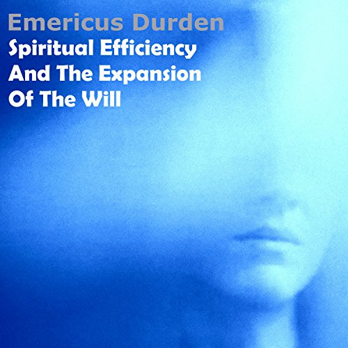 Spiritual Efficiency and the Expansion of the Will audiobook cover art