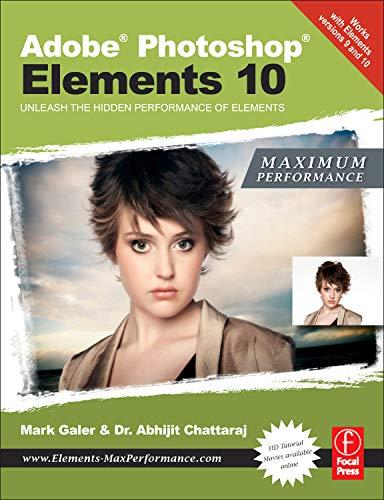 Adobe Photoshop Elements 10, Maximum Performance: Unleash the Hidden Performance of Elements
