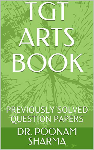 TGT ARTS BOOK: PREVIOUSLY  SOLVED QUESTION PAPERS (1) (English Edition)