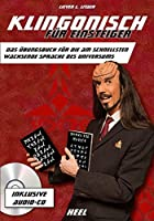 Klingonisch fuer Einsteiger: Das Uebungsbuch fuer die am schnellsten wachsende Sprache des Universums
