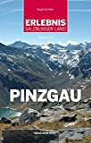Erlebnis Salzburger Land Band 2: Pinzgau