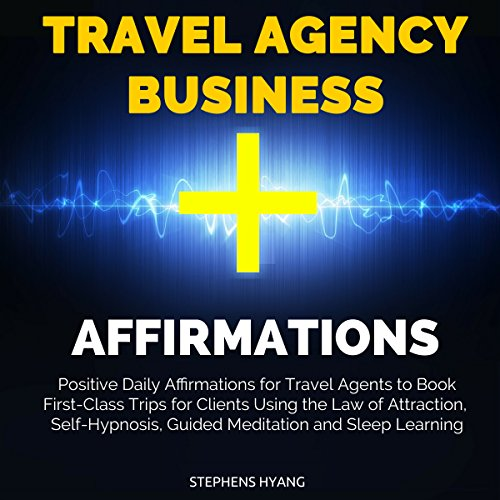 Travel Agency Business Affirmations audiobook cover art