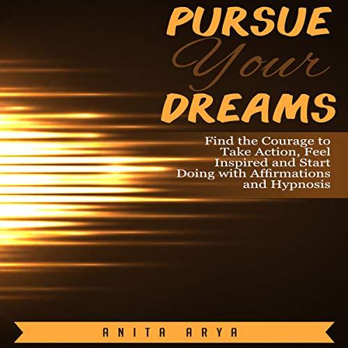 Pursue Your Dreams audiobook cover art