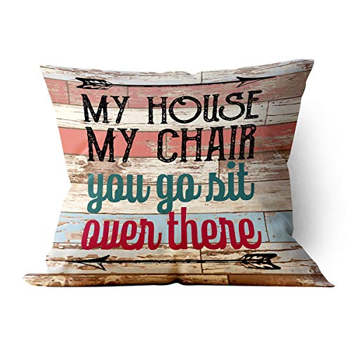 """chillake My House My Chair You Go Sit Over There Funny Throw Pillow Case Cushion Cover for Sofa Couch Living RoomHome Decor - Vintage Pillow Case Humorous Gifts for Dad Grandpa Uncle(18""""x 18""""Inch)"""