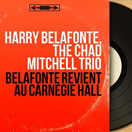Harry Belafonte, The Chad Mitchell Trio