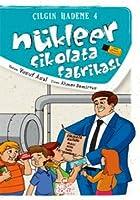 NÜKLEER CIKOLATA FABRIKASI (CILGIN HADEME4)