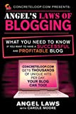 ConcreteLoop.com Presents: Angel s Laws of Blogging: What You Need to Know if You Want to Have a Successful and Profitable Blog