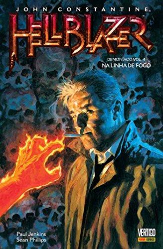 Hellblazer Demoníaco - Volume 4 - Na linha de fogo