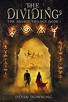 The Dividing: The Adamic Trilogy Book 1 by [Devin Downing]