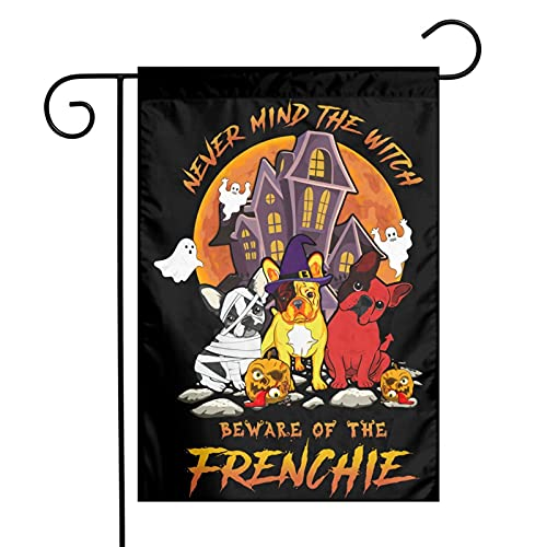 Never Mind Witch Beware Of The Frenchie Garden Flag Vertical Double Sided 12 X 18 Inch Outdoor Yard Decor