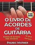 O Livro De Acordes De Guitarra: Acordes De Guitarra Acústica Para Iniciantes e Melhorias